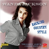 Wanda Jackson - Rocking Country Style: Early Album Collection