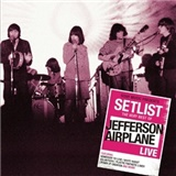 Jefferson Airplane - Setlist: The Very Best Of