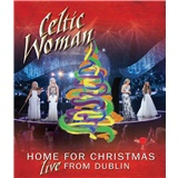 Celtic Woman - Home For Christmas: Live From Dublin (2013)
