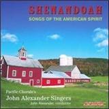 The John Alexander Singers - Shenandoah: Songs Of The American Spirit