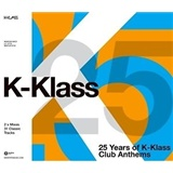 K-Klass - 25 Years Of K-Klass Club Anthems