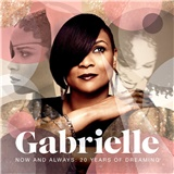 Gabrielle - Now And Always - 20 Years Of Dreaming