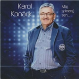 Karol Konárik - Môj Splnený Sen