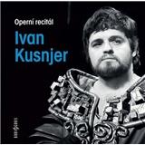Ivan Kusnjer - Operní recitál
