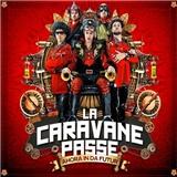 La Caravane Passe - Ahora In Da Future