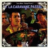 La Caravane Passe - Velkom Plechti!