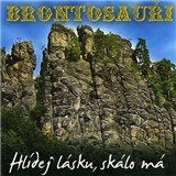Brontosauři - Hlídej lásku, skálo má