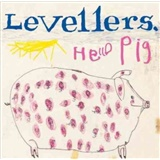 The Levellers - Hello Pig (Deluxe Edition)