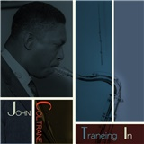 John Coltrane - Traneing In (Remastered)