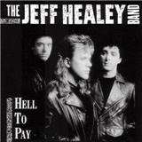 The Jeff Healey Band - Hell to pay DIGI