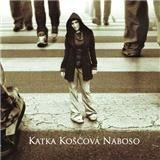 Katarína Koščová - Naboso