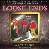Loose Ends - A Little Spice (Expanded Edition)