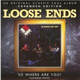 Loose Ends - So Where Are You? (Expanded Edition) - použitý tovar
