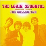 The Lovin' Spoonful - Summer In The City - The Collection