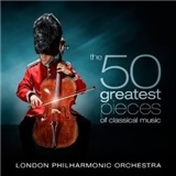 The London Philharmonic Orchestra - The 50 Greatest Pieces Of Classical Music