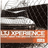 LTJ X-Perience - I Don't Want This Groove To Ever End