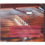 Miklós Lukács - Cimbalom Concertos I-II