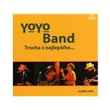 Yo Yo Band - TROCHA Z NEJLEPŠÍHO ... a ještě něco