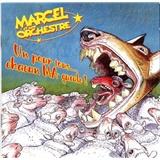 Marcel & Son Orchestre - Un pour tous... chacun pour MA gueule!
