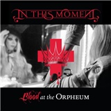 In This Moment - Blood at the Orpheum (Limited Edition)