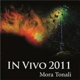 IN Vivo & Mora Tonali - In Vivo 2011