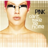 P!nk - Can't Take Me Home