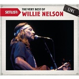Willie Nelson - Setlist: The Very Best Of
