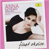 Anna Netrebko - Opera Arias (First Choice)