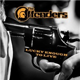 The Offenders - Lucky Enough To Live