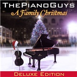 The Piano Guys - A Family Christmas (Deluxe Edition)