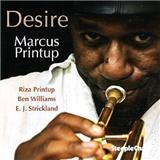 Marcus Printup - Desire