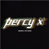 Percy X - Where's The Music