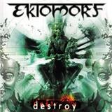 Ektomorf - Destroy