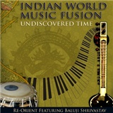 Re-Orient - Indian World Music Fusion - Undiscovered Time
