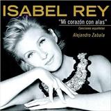 Isabel Rey, Alejandro Zabala - Mi Corazón con alas