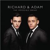 Richard & Adam - The Impossible Dream