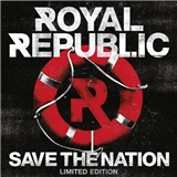 Royal Republic - Save The Nation (Limited Edition)