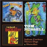 Tom Russell - Indians Cowboys Horses Dogs & Hotwalker