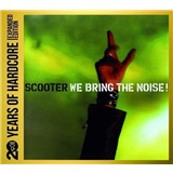 Scooter - We Bring The Noise - 20 Years Of Hardcore (Expanded Edition)