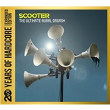 Scooter - The Ultimate Aural Orgasm - 20 Years Of Hardcore (Expanded Edition)