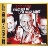 Scooter - Who's Got The Last Laugh Now? - 20 Years Of Hardcore (Expanded Edition)