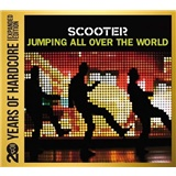 Scooter - Jumping All Over The World - 20 Years Of Hardcore (Expanded Edition)