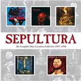 Sepultura - The Complete Max Caavelra Collection 1987 - 1996