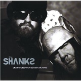 The Shanks - Digging Deep For Sewer Crowns