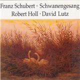 Robert Holl, David Lutz - Schwanengesang