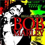 Bob Marley - Reggae roots
