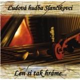 Ľudová hudba Slančíkovci - Len si tak hráme...
