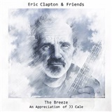 Eric Clapton - The Breeze An Appreciation of JJ Cale