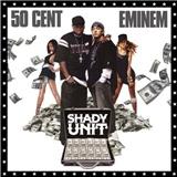 50 Cent, Eminem - Shady Unit