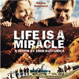 OST, Emir Kusturica & The No Smoking Orchestra - Život je čudo - Life Is a Miracle (Original Soundtrack)